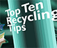 Top ten recycling tips
